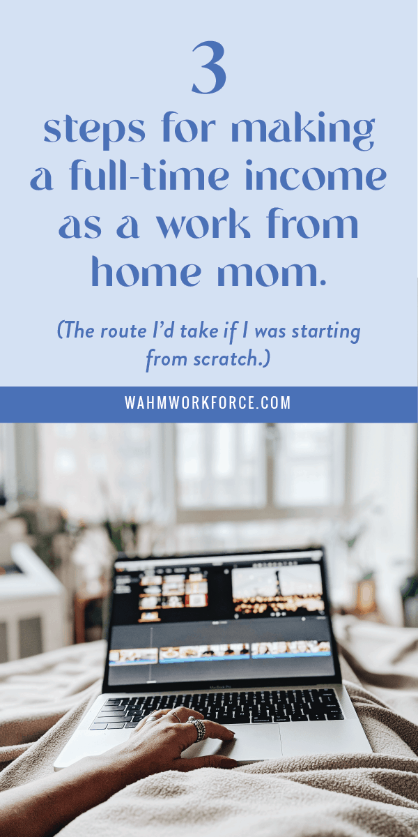 3 steps for making a full time income from home as a mom