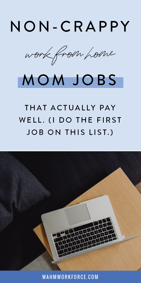 non-crappy work at home mom jobs that actually pay well