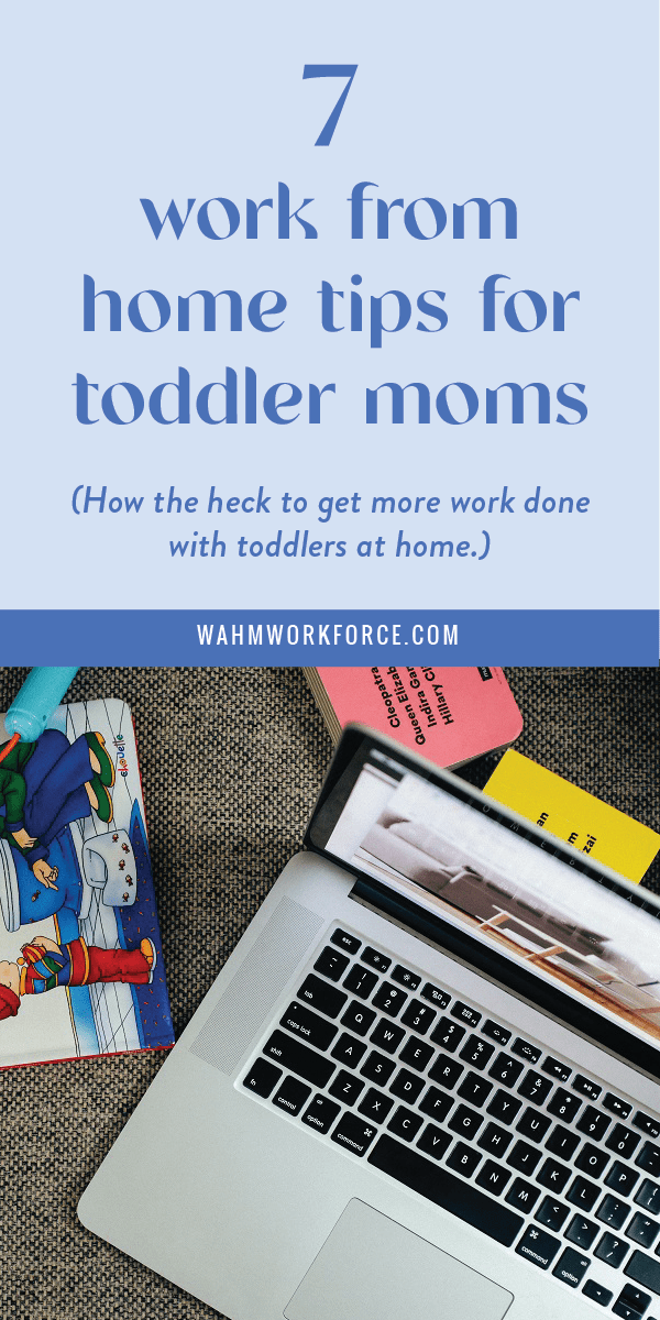 7 tips for working from home with toddlers