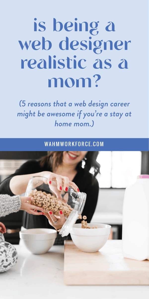Is being a web designer realistic for a stay at home mom?